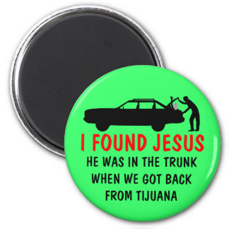 Funny atheist I found Jesus Magnet