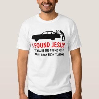 Funny atheist I found Jesus Tee Shirt