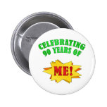 Funny Attitude 90th Birthday Gifts Button