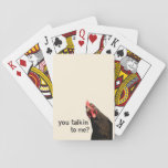 "Funny Attitude Chicken Playing Cards<br><div class=""desc"">This chicken wants to know,  &quot;You talkin&#39; to me?&quot; It&#39;s the look in his eye... </div>"