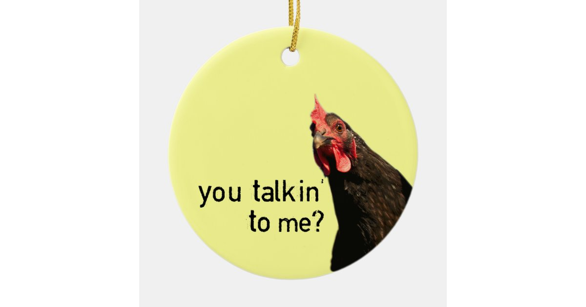 Funny Attitude Chicken You Talkin To Me Ceramic