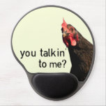 Funny Attitude Chicken - you talkin to me? Gel Mouse Pad