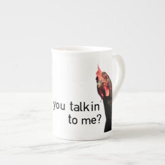 Funny Attitude Chicken - you talkin to me? Tea Cup