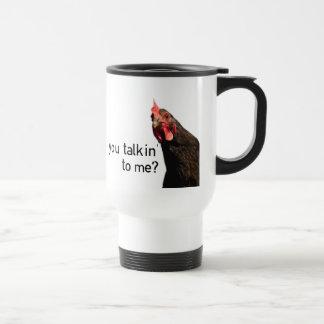 Funny Attitude Chicken - you talkin to me? Travel Mug