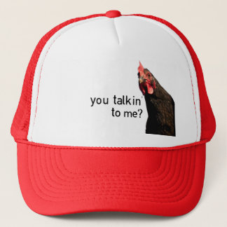 Funny Attitude Chicken - you talkin to me? Trucker Hat