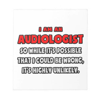 Funny Audiologist .. Highly Unlikely Memo Note Pads