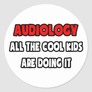 Funny Audiologist Shirts and Gifts Classic Round Sticker