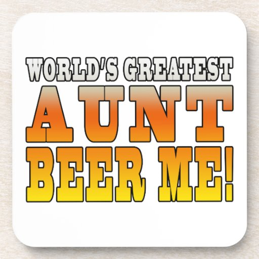 Funny Aunties Parties Worlds Greatest Aunt Beer Me Coasters