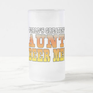 Funny Aunties Parties Worlds Greatest Aunt Beer Me Frosted Glass Beer Mug