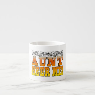 Funny Aunties Parties Worlds Greatest Aunt Beer Me Espresso Cup