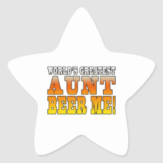 Funny Aunties Parties Worlds Greatest Aunt Beer Me Star Sticker