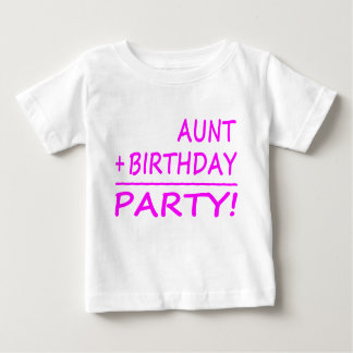 Funny Aunts Birthdays : Aunt + Birthday = Party Baby T-Shirt
