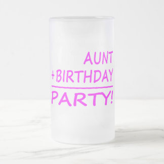 Funny Aunts Birthdays : Aunt + Birthday = Party Frosted Glass Beer Mug