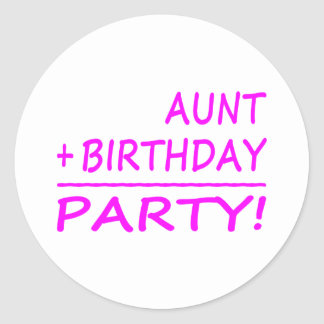 Funny Aunts Birthdays : Aunt + Birthday = Party Classic Round Sticker