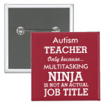 Funny Autism Special Needs Teacher 2 Inch Square Button