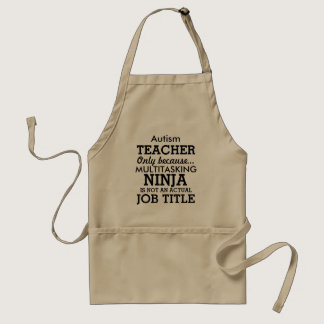Funny Autism Special Needs Teacher Adult Apron