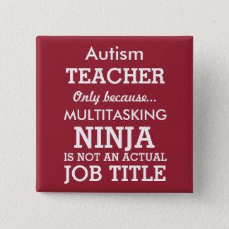 Funny Autism Special Needs Teacher Button