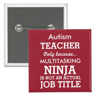 Funny Autism Special Needs Teacher Button