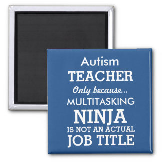Funny Autism Special Needs Teacher 2 Inch Square Magnet