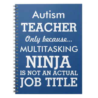 Funny Autism Special Needs Teacher Notebook