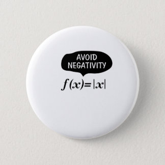 Funny Avoid Negativity Math Nerd Geek Student Pinback Button