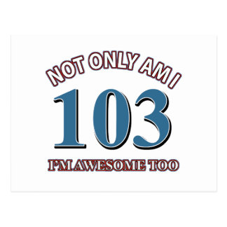 Funny awesome at 103 birthday designs postcard