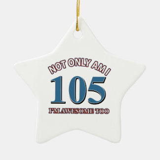 Funny awesome at 105 birthday designs ceramic ornament