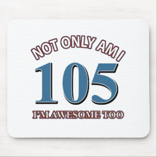 Funny awesome at 105 birthday designs mouse pad