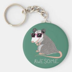 Funny Awesome Possum Keychain at Zazzle