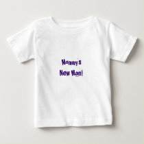 Funny baby boy shirt ~ Mommy's New Man!