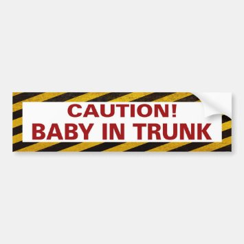 Funny Baby in Trunk Bumper Sticker