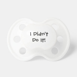 Funny Baby Pacifier Don't Look At Me