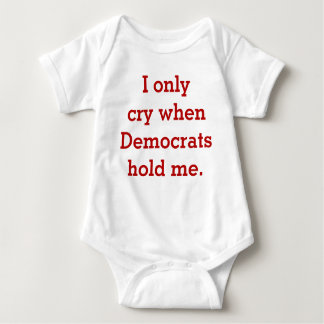 Funny Baby Republican or Conservative Shirt, I Cry Baby Bodysuit