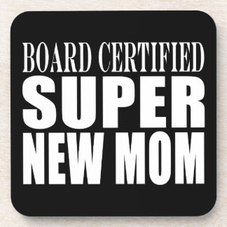 Funny Baby Showers New Mothers Super New Mom Coaster