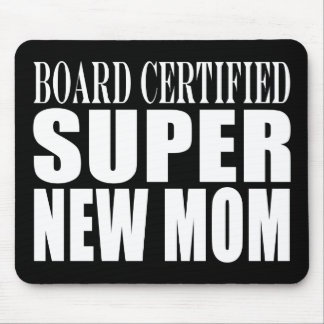 Funny Baby Showers New Mothers : Super New Mom Mouse Pads