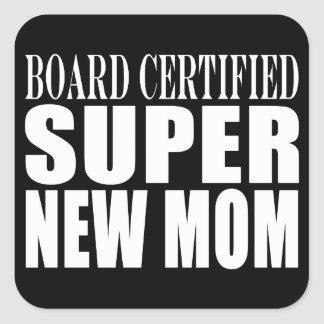 Funny Baby Showers New Mothers : Super New Mom Square Sticker