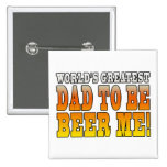 Funny Baby Showers Worlds Greatest Dad to Be 2 Inch Square Button