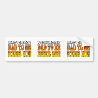 Funny Baby Showers Worlds Greatest Dad to Be Bumper Sticker