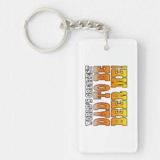 Funny Baby Showers Worlds Greatest Dad to Be Double-Sided Rectangular Acrylic Keychain
