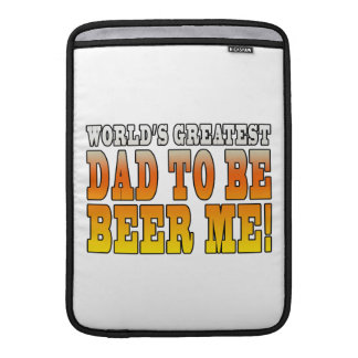 Funny Baby Showers Worlds Greatest Dad to Be MacBook Sleeve