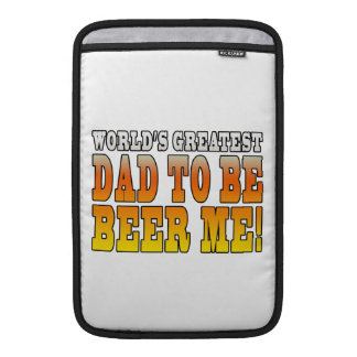 Funny Baby Showers Worlds Greatest Dad to Be MacBook Air Sleeve