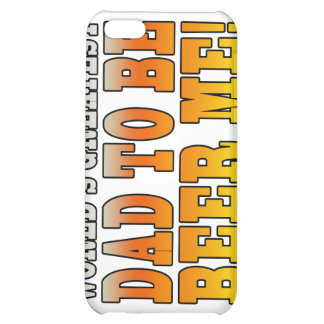 Funny Baby Showers Worlds Greatest Dad to Be iPhone 5C Cover