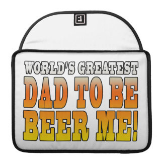 Funny Baby Showers Worlds Greatest Dad to Be Sleeve For MacBooks