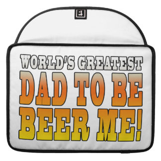Funny Baby Showers Worlds Greatest Dad to Be MacBook Pro Sleeves