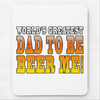 Funny Baby Showers Worlds Greatest Dad to Be Mouse Pad