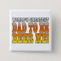 Funny Baby Showers Worlds Greatest Dad to Be Pinback Button