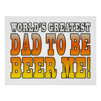 Funny Baby Showers Worlds Greatest Dad to Be Poster