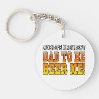 Funny Baby Showers Worlds Greatest Dad to Be Single-Sided Round Acrylic Keychain