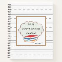 Funny Back To School Is It Almost Summer Vacation Notebook