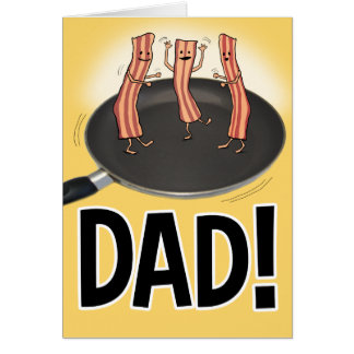 Funny Bacon Father's Day Card